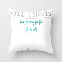 Distancing All My Life Throw Pillow