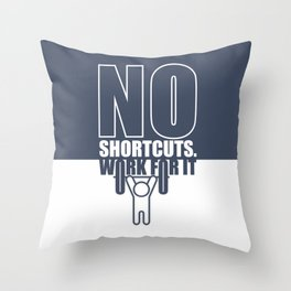 Lab No. 4 - No Shortcuts Work For It Gym Motivational Quotes Poster Throw Pillow