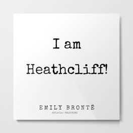 84  | 200211 | Emily Bronte Quotes | Metal Print