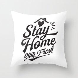 Stay Home Stay Fresh Quarantine Coronavirus Throw Pillow