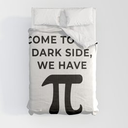 Come to the dark side, We have Pi Comforters