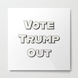 Vote Trump Out Metal Print