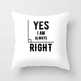 Dad Joke Math Pun Always Right Throw Pillow