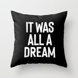 It Was All A Dream | Biggie Smalls - Juicy Lyrics Throw Pillow
