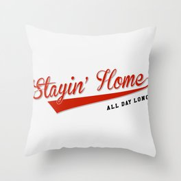 Stayin' Home All Day Long, Original Artwork for Wall Art, Prints, Posters, Men, Women, Kids Throw Pillow