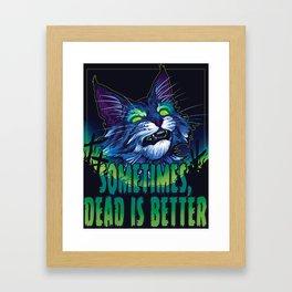 scott robertson green sometimes dead is better t-shirt tank top sticker  phone case prints Framed Art Print