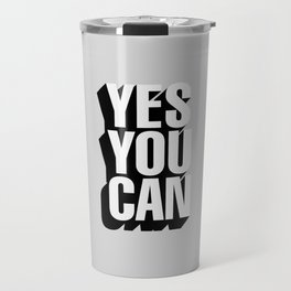YES YOU CAN black and white motivational typography inspirational home wall bedroom decor Travel Mug