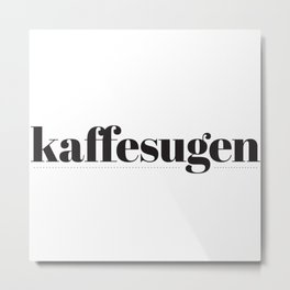 Kaffesugen Metal Print