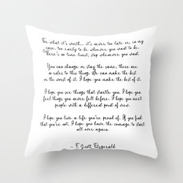 Life quote, F. Scott Fitzgerald Quote, For what its worth... Throw Pillow