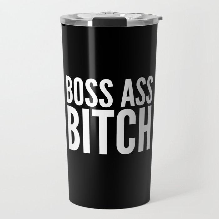 BOSS ASS BITCH (Black & White) Travel Mug