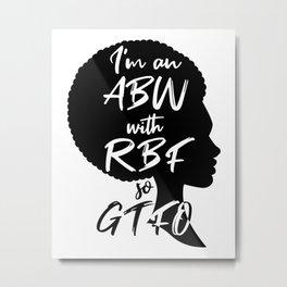 ABW with RBF so GTFO Metal Print