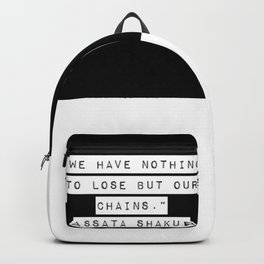 We Have Nothing To Lose But Our Chains Backpack
