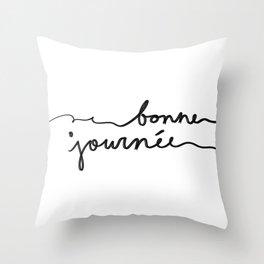 bonne journee Throw Pillow