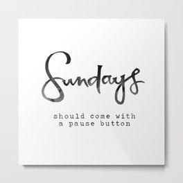 Sundays Metal Print