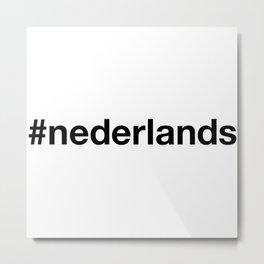 NEDERLANDS Hashtag Metal Print