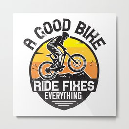 MTB - Ride Fixes Everything Metal Print