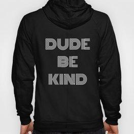 Dude Be Kind product Men Women Kids Hoody