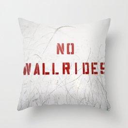 No Wallrides Throw Pillow