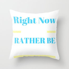 Nap Time Right Now I Would Rather Be Sleeping Throw Pillow