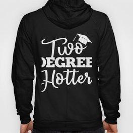 Two degree hotter graduation Hoody