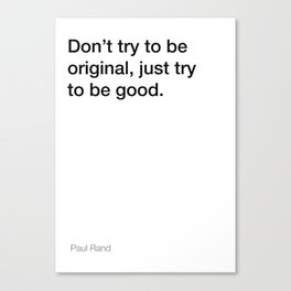 Paul Rand quote about being good [White Edition] Canvas Print