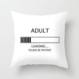 Adult Loading...  Please be Patient Throw Pillow