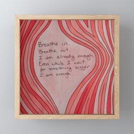 Breathe In. Breathe Out. I Am Already Enough. Pink Wood Grain Framed Mini Art Print