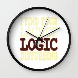 Show your serious side with this simple and head turner tee design. Makes perfect gift for everyone! Wall Clock