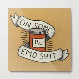 On Some Emo Shit Metal Print