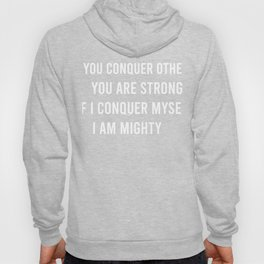 If You Conquer Hoody