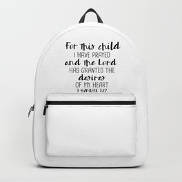 For This Child I Have Prayed, 1 SAMUEL 1:27 Backpack