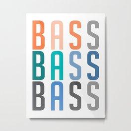 BASS BASS BASS Metal Print