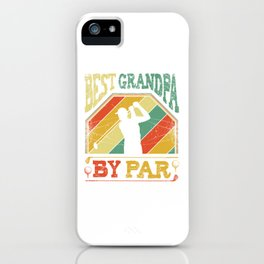 Best Grandpa By Par Grandfather Admiration Golf Lover  iPhone Case