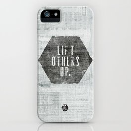 Lift Others Up iPhone Case