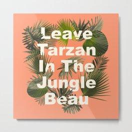 Tarzan Metal Print