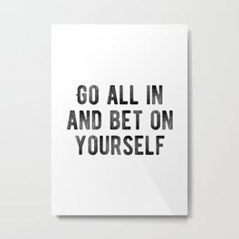 Inspiring - Bet On Your Own Abilities Quote Metal Print
