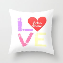 """A Nice Share Tee For A Sharing You """"Love Let's Share"""" T-shirt Design Heart Appreciation Devotion Throw Pillow"""