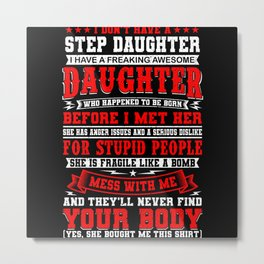 Stepdaughter Funny Saying Gift Metal Print