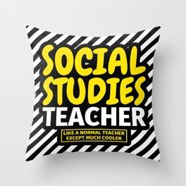 Social Studies Teacher Gift Throw Pillow