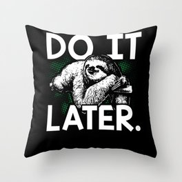 Do It Later Lazy Sloth Gift Throw Pillow