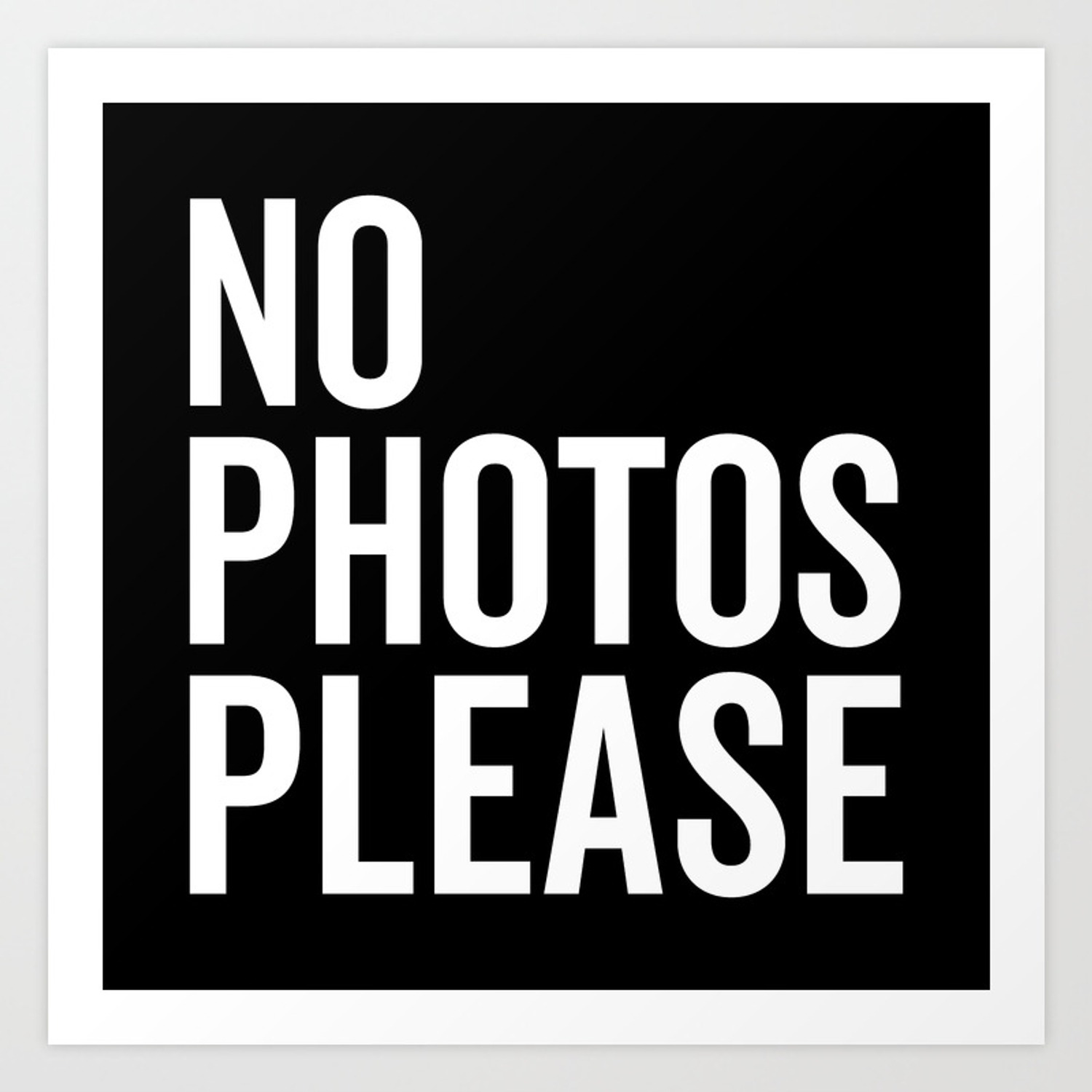 No Photos Please 2 Funny Quote Art Print By Envyart Society6