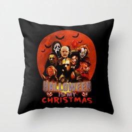 Horror movie halloween is my christmas Throw Pillow