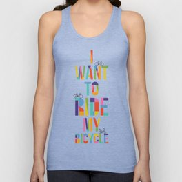 I want to ride my bicycle Unisex Tank Top