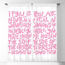 if you are neutral in situations of injustice you have chosen the side of the oppressor (activist quote in groovy pink)  Blackout Curtain
