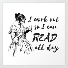 I Work Out So I Can Read All Day Art Print