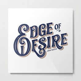 """Edge of Desire"" John Mayer Edition Metal Print"