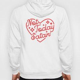 not today satan II Hoodie