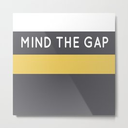 Mind The Gap London Underground Metal Print