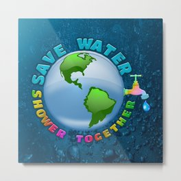 save water, shower together Metal Print