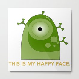 This is my happy face. Metal Print